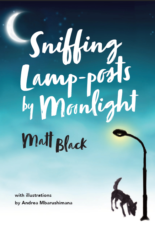 Sniffing lamposts by moonlight book by Matt Black writer
